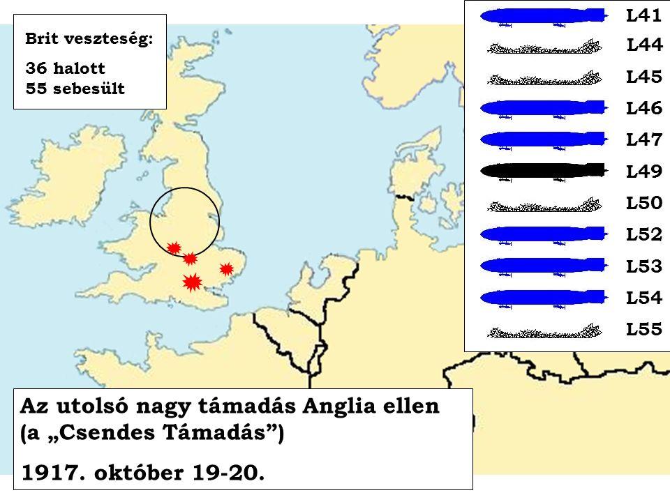 """Az utolsó nagy támadás Anglia ellen (a """"Csendes Támadás"""") 1917. október 19-20. L41 L44 L45 L46 L47 L49 L50 L52 L53 L54 L55 Brit veszteség: 36 halott 5"""