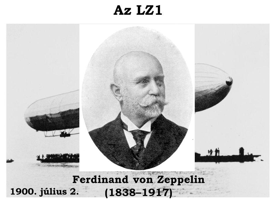 1900. július 2. Az LZ1 Ferdinand von Zeppelin (1838–1917)