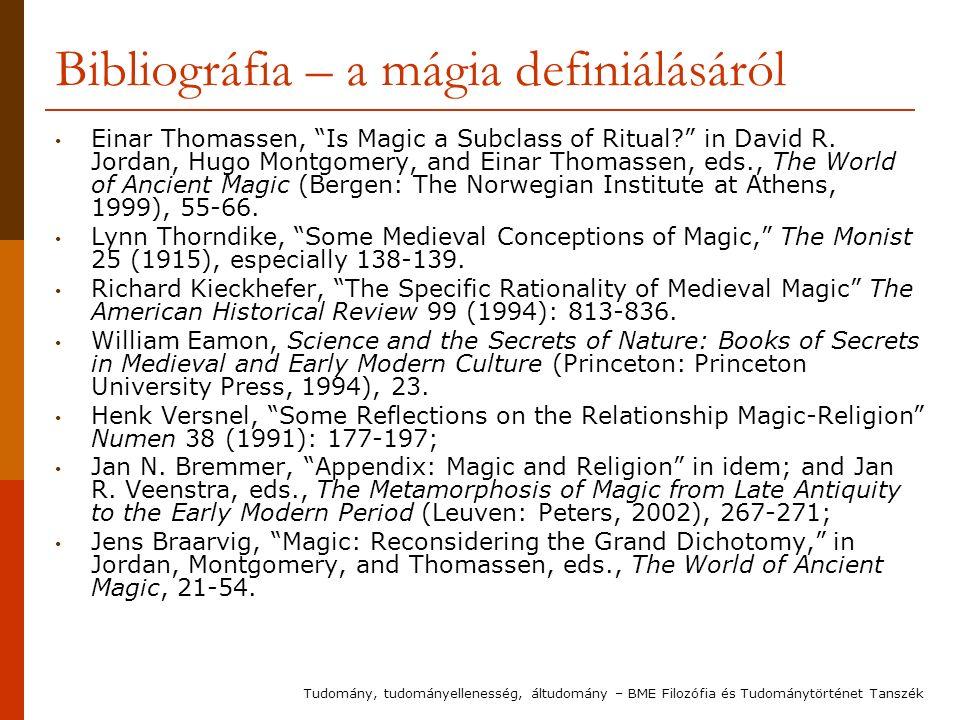 Bibliográfia – a mágia definiálásáról Einar Thomassen, Is Magic a Subclass of Ritual in David R.