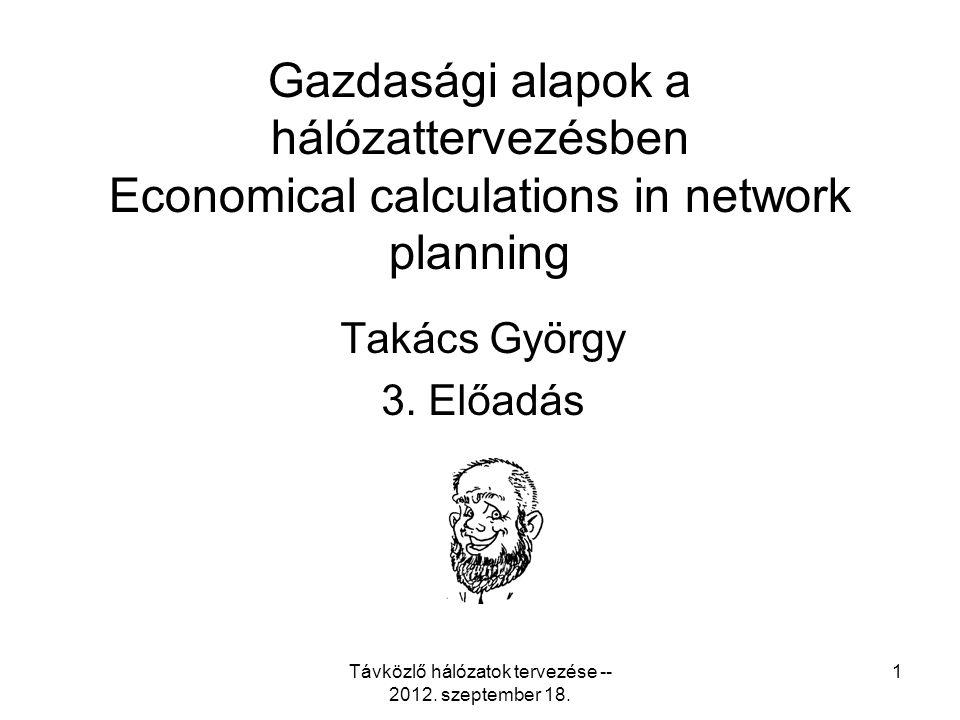 Távközlő hálózatok tervezése -- 2012. szeptember 18. 42 Business model structure for planning