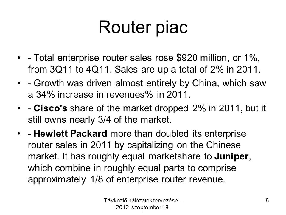 Router piac - Total enterprise router sales rose $920 million, or 1%, from 3Q11 to 4Q11.