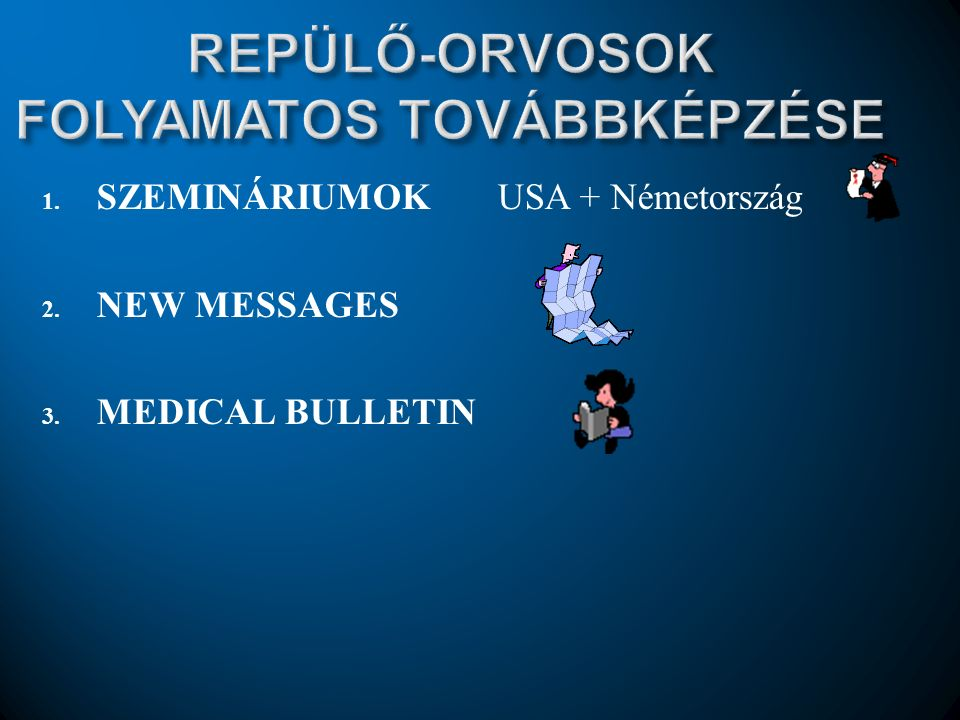 1. SZEMINÁRIUMOK USA + Németország 2. NEW MESSAGES 3. MEDICAL BULLETIN
