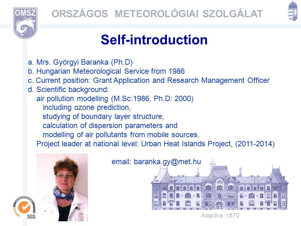 Alapítva: 1870 ORSZÁGOS METEOROLÓGIAI SZOLGÁLAT Self-introduction a.