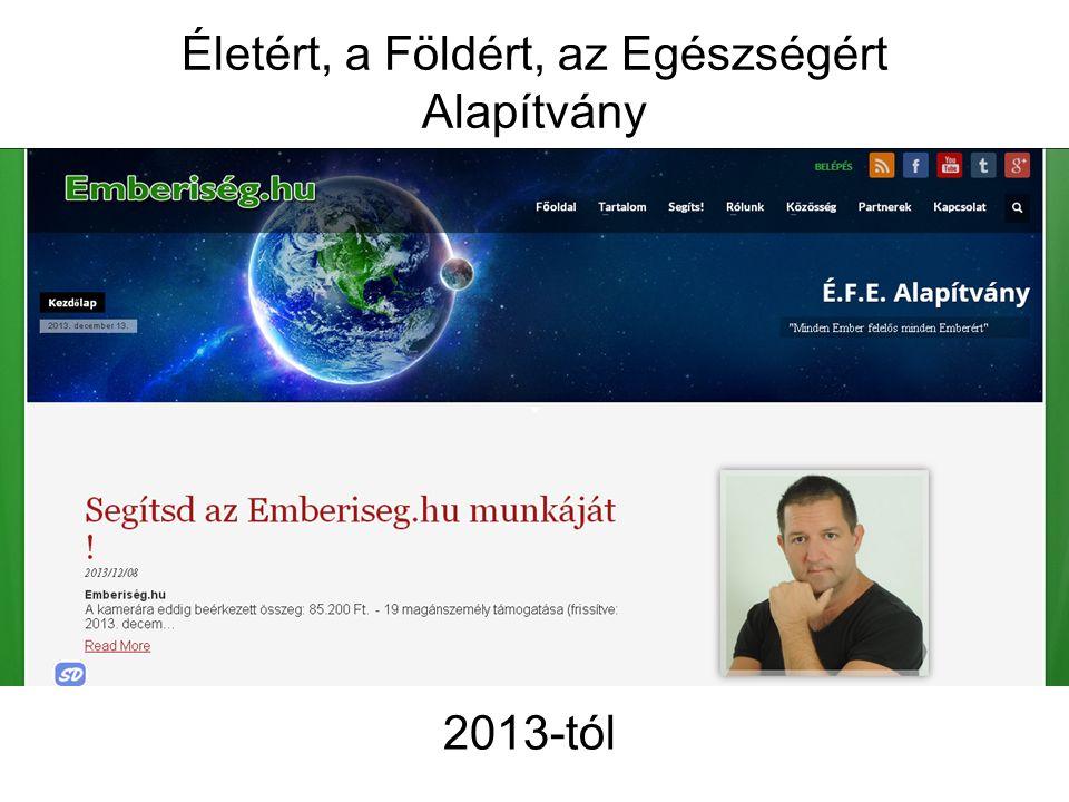"""Amennyiben valakit """"közelebbről érdekelne 1994-től www.efealapitvany.hu 2012-től www.emberiseg.hu -n is!"""