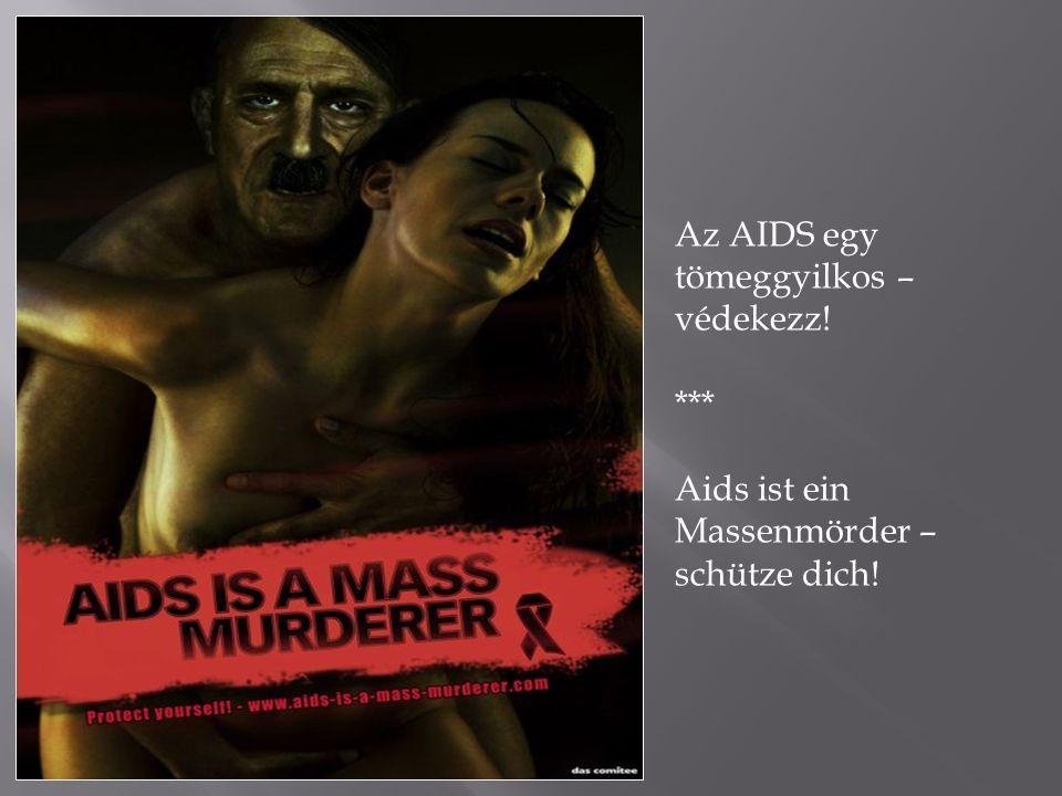 Az AIDS egy tömeggyilkos – védekezz! *** Aids ist ein Massenmörder – schütze dich!
