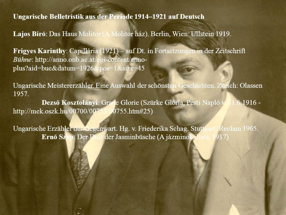 Ungarische Belletristik aus der Periode 1914–1921 auf Deutsch Lajos Biró: Das Haus Molitor (A Molitor ház). Berlin, Wien: Ullstein 1919. Frigyes Karin