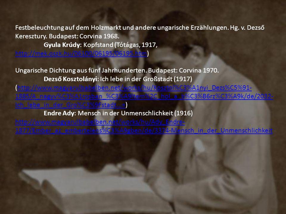 Festbeleuchtung auf dem Holzmarkt und andere ungarische Erzählungen. Hg. v. Dezső Keresztury. Budapest: Corvina 1968. Gyula Krúdy: Kopfstand (Tótágas,