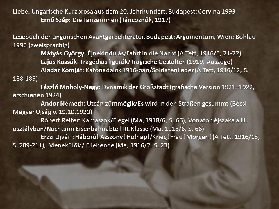 Liebe. Ungarische Kurzprosa aus dem 20. Jahrhundert. Budapest: Corvina 1993 Ernő Szép: Die Tänzerinnen (Táncosnők, 1917) Lesebuch der ungarischen Avan