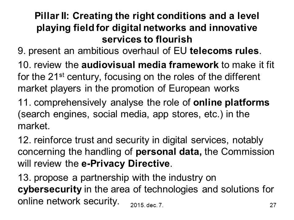 Pillar II: Creating the right conditions and a level playing field for digital networks and innovative services to flourish 9.