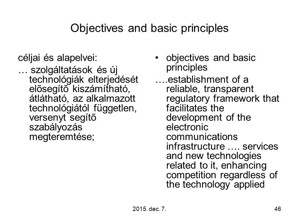 2015. dec. 7.46 Objectives and basic principles céljai és alapelvei: … szolgáltatások és új technológiák elterjedését elõsegítõ kiszámítható, átláthat