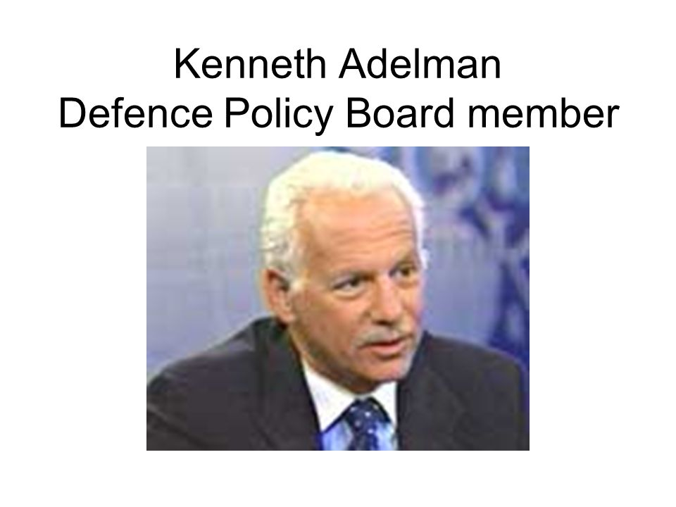 Kenneth Adelman Defence Policy Board member