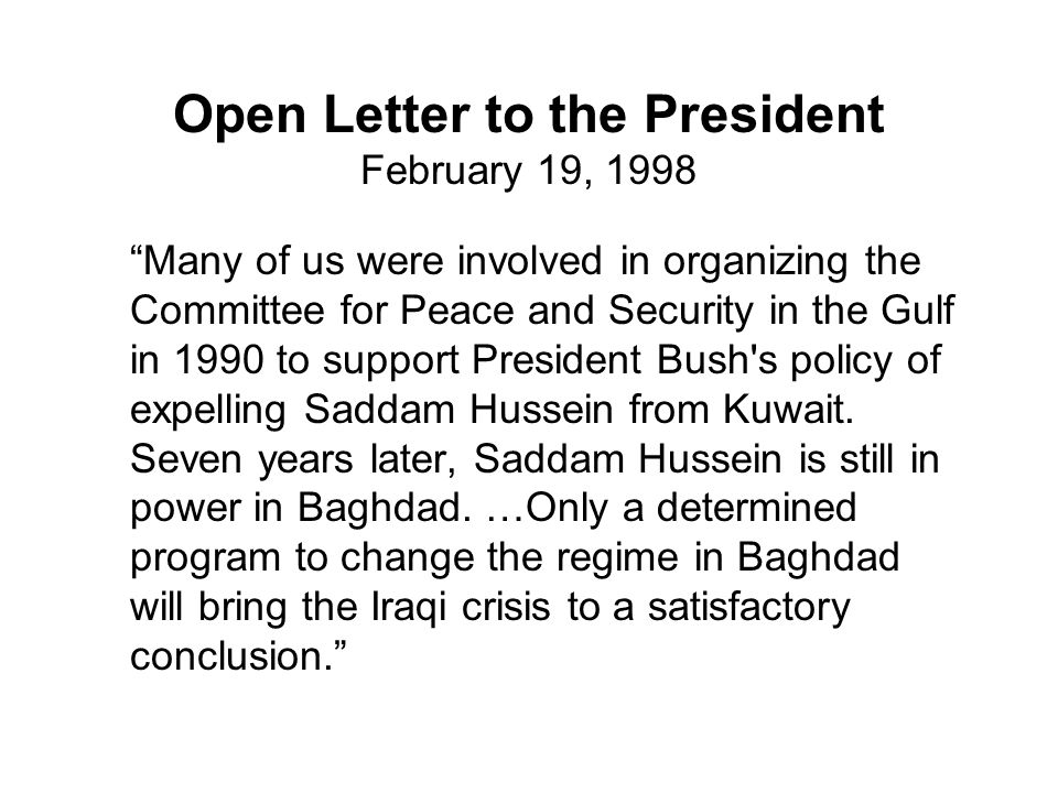 "Open Letter to the President February 19, 1998 ""Many of us were involved in organizing the Committee for Peace and Security in the Gulf in 1990 to sup"