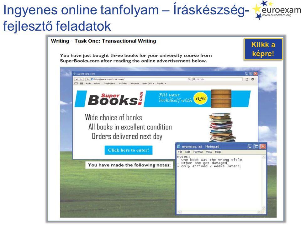 Ingyenes online tanfolyam – Íráskészség- fejlesztő feladatok Klikk a képre! Klikk a képre!