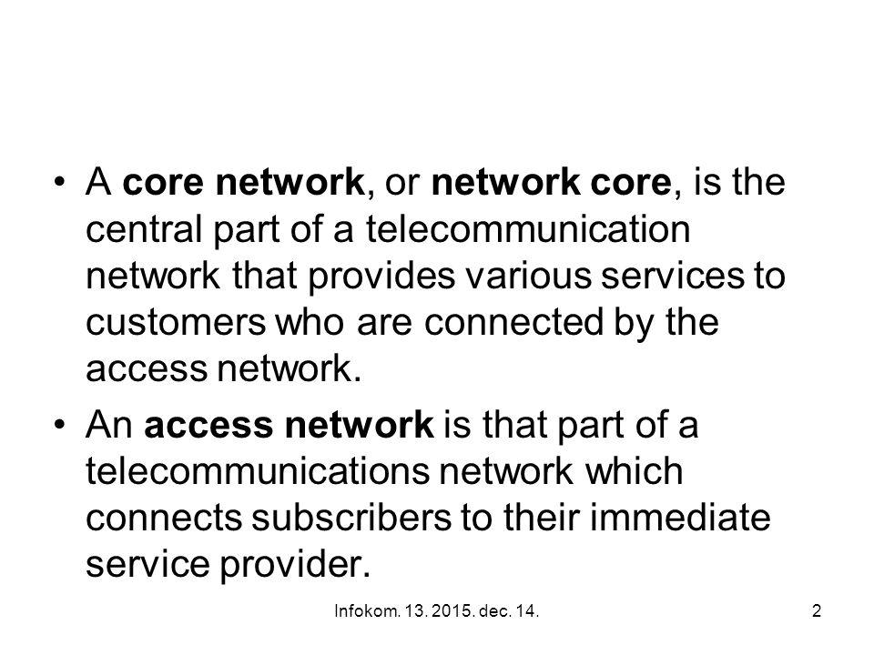 Infokom. 13. 2015. dec. 14.1 Infocom Systems Infommunikációs rendszerek 13.