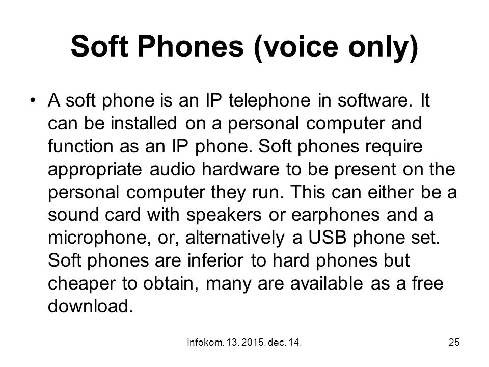 Infokom. 13. 2015. dec. 14.24 Hard Phones (voice and video) Hard phones with video telephony support.