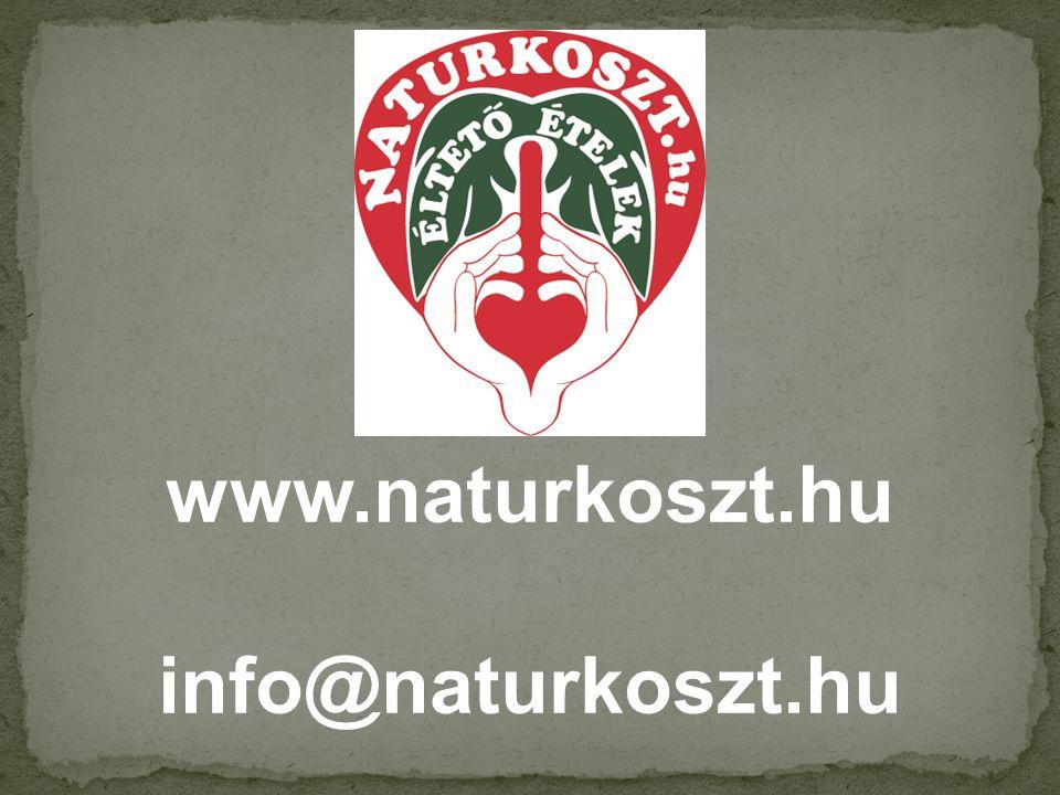 www.naturkoszt.hu info@naturkoszt.hu