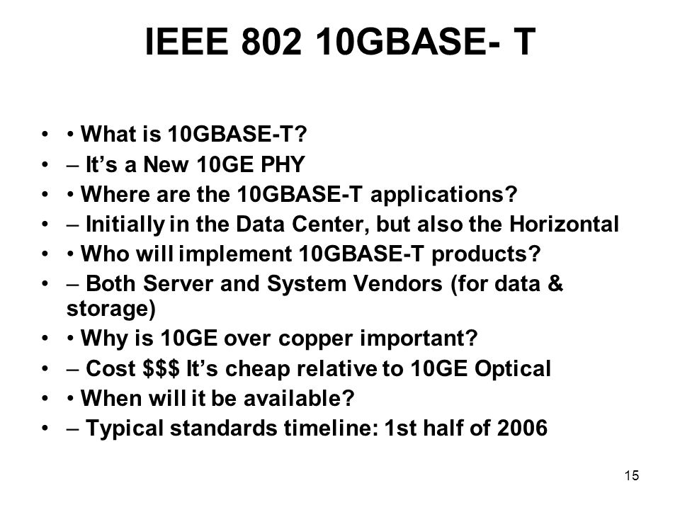 15 IEEE 802 10GBASE- T What is 10GBASE-T.