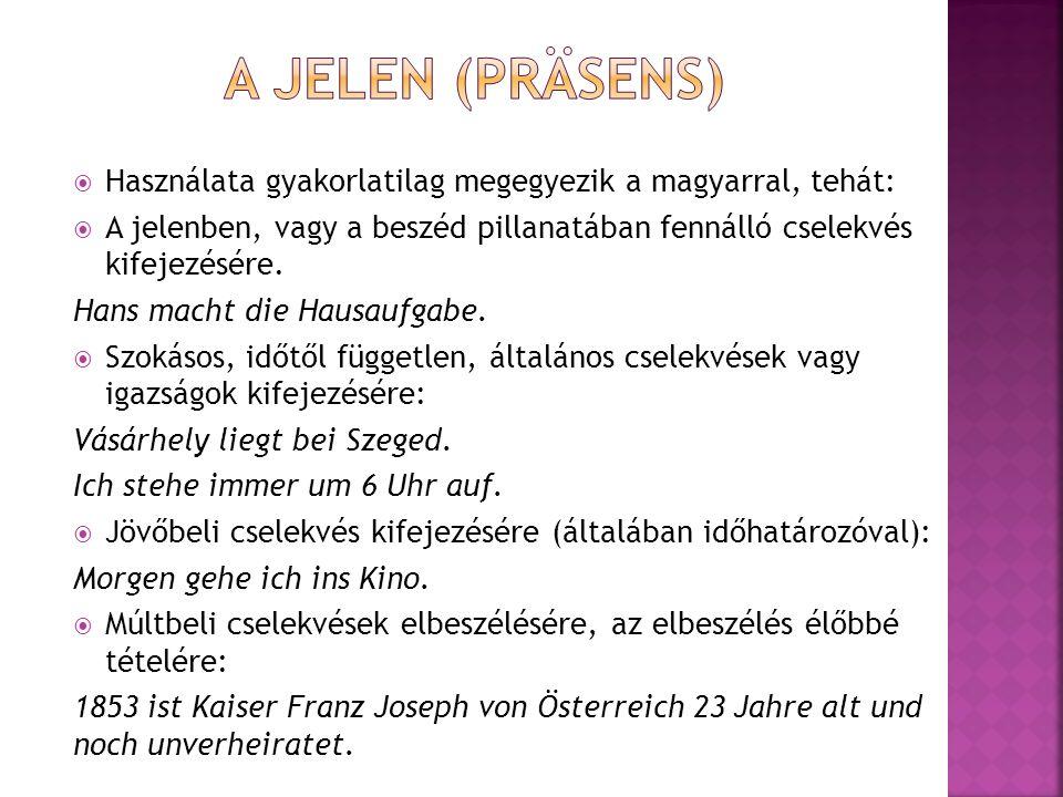  Képzése  szabályos igék esetén kauf en (szótári alak, Infinitiv, főnévi igenév) kauf- (igető) + személyragok ich kaufewir kaufen du kaufstihr kauft er kauftsie/Sie kaufen
