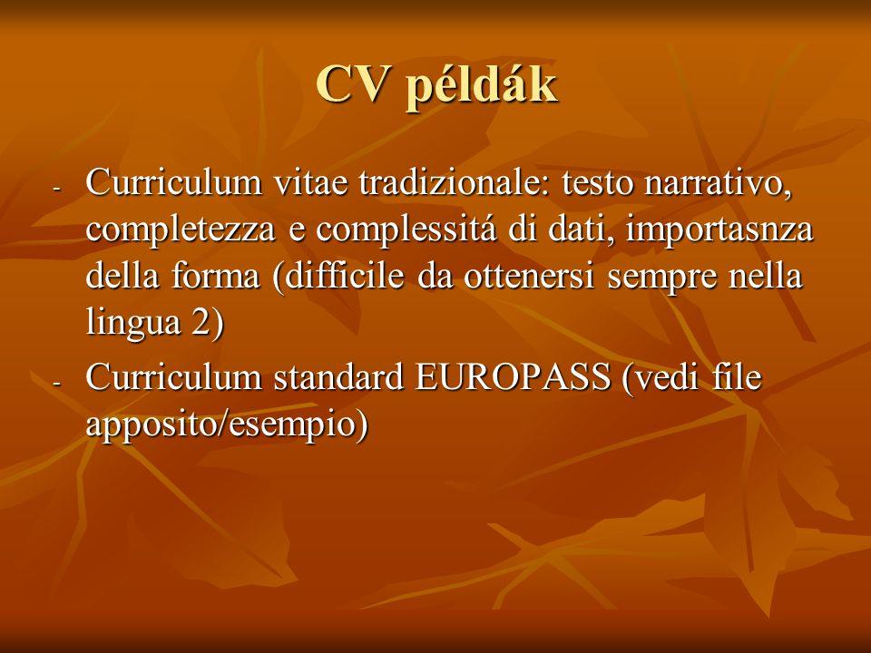 CV példák - Curriculum vitae tradizionale: testo narrativo, completezza e complessitá di dati, importasnza della forma (difficile da ottenersi sempre