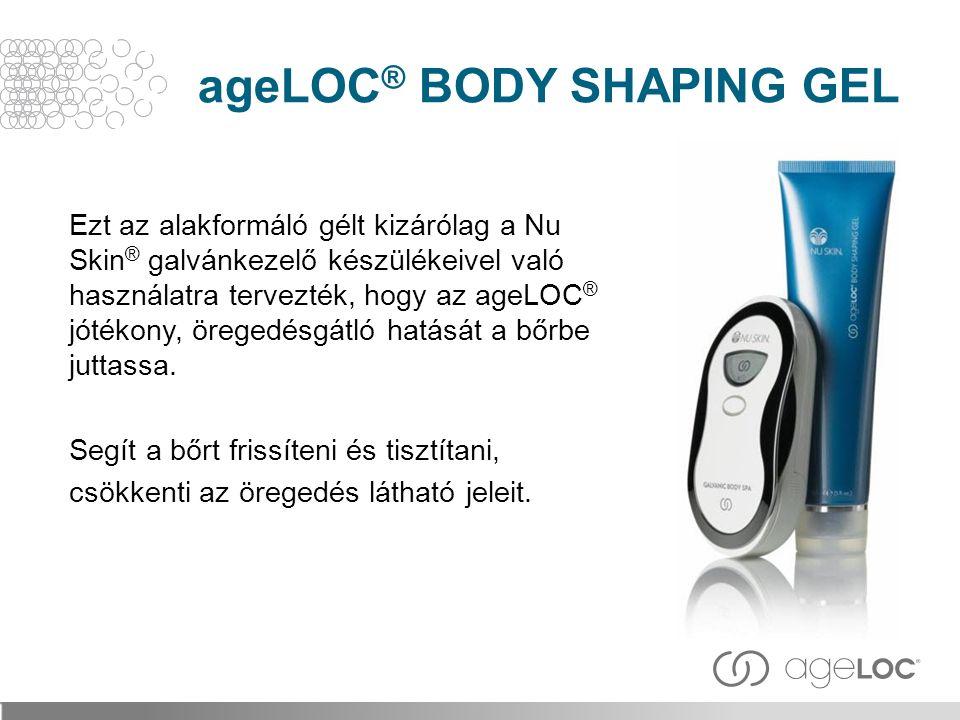 Ezt az alakformáló gélt kizárólag a Nu Skin ® galvánkezelő készülékeivel való használatra tervezték, hogy az ageLOC ® jótékony, öregedésgátló hatását