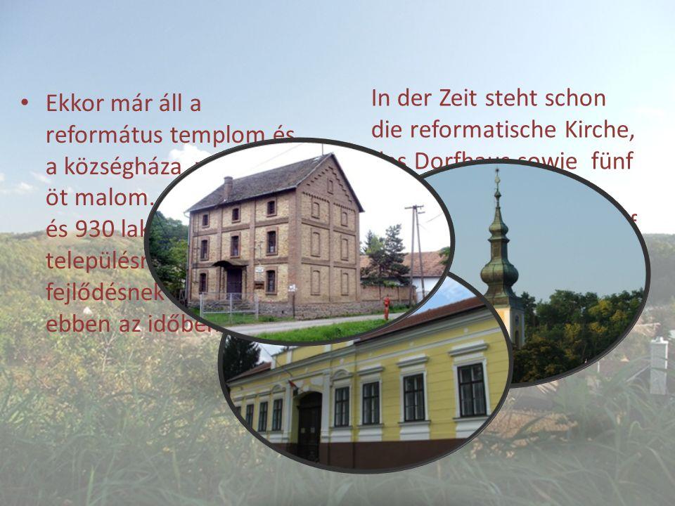 Ekkor már áll a református templom és a községháza, valamint öt malom.