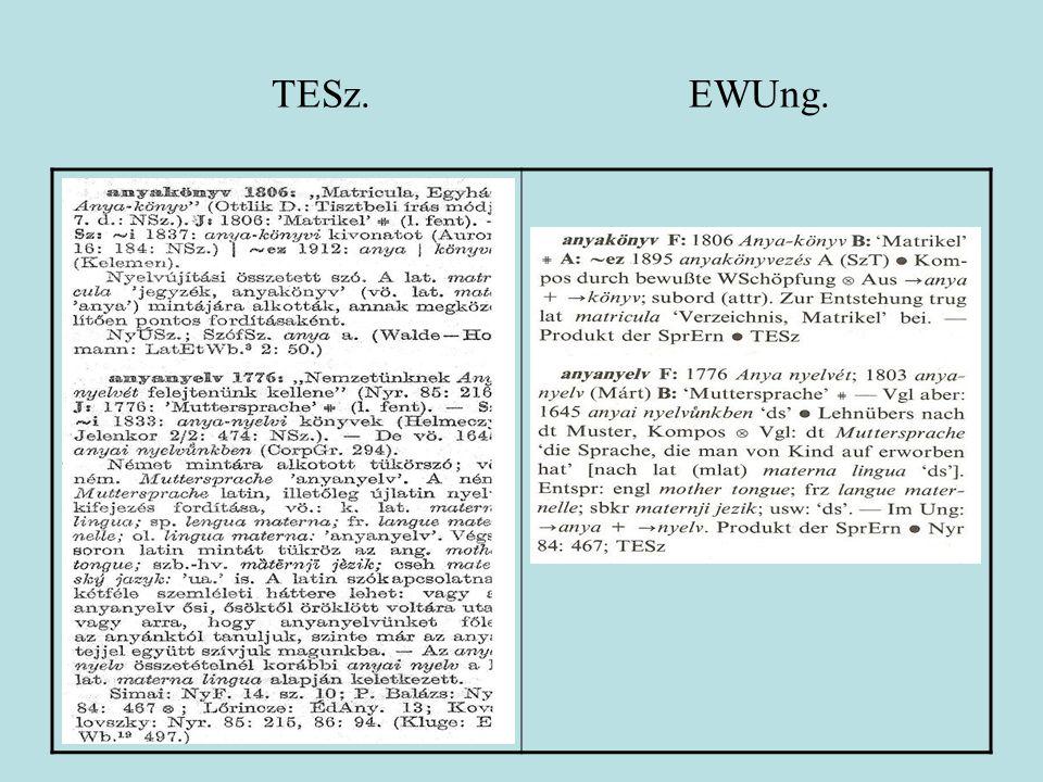 ÚESz.Kb. 15 000 fő- és alcímszó Irányadó források: TESz., EWUng., ÉKsz.