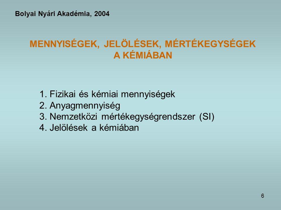6 1.Fizikai és kémiai mennyiségek 2. Anyagmennyiség 3.