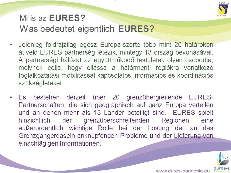Mi is az EURES? Was bedeutet eigentlich EURES? Jelenleg földrajzilag egész Európa-szerte több mint 20 határokon átívelő EURES partnerség létezik, mint