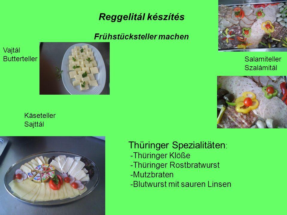 Reggelitál készítés Frühstücksteller machen Käseteller Sajttál Salamiteller Szalámitál Vajtál Butterteller Thüringer Spezialitäten : -Thüringer Klöße -Thüringer Rostbratwurst -Mutzbraten -Blutwurst mit sauren Linsen
