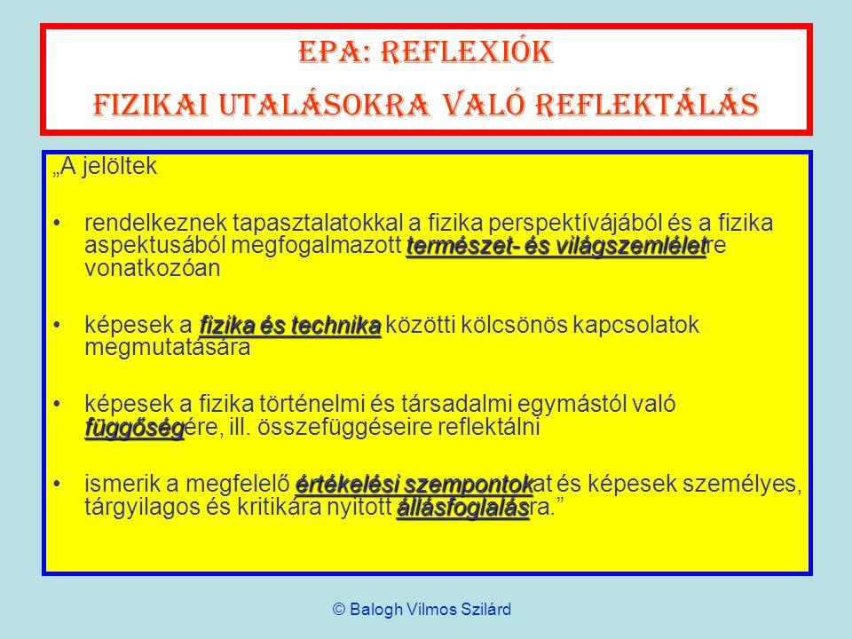 EPA: reflexiók Fizikai utalásokra való reflektálás A jelöltek természet- és világszemléletrendelkeznek tapasztalatokkal a fizika perspektívájából és a