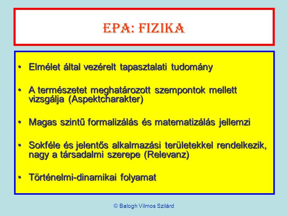 EPA: Fizika Elmélet által vezérelt tapasztalati tudományElmélet által vezérelt tapasztalati tudomány A természetet meghatározott szempontok mellett vi