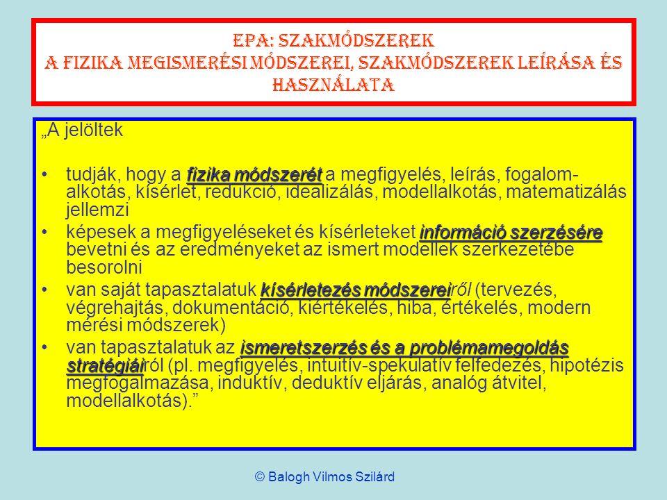 EPA: kommunikáció A fizikán belül és a fizikáról A jelöltek ábrázolási módszerekrendelkeznek a fizikában megszerzett tudás és a fizikai ismeretek különböző formáiban alkalmazott ábrázolási módszerekkel (pl.