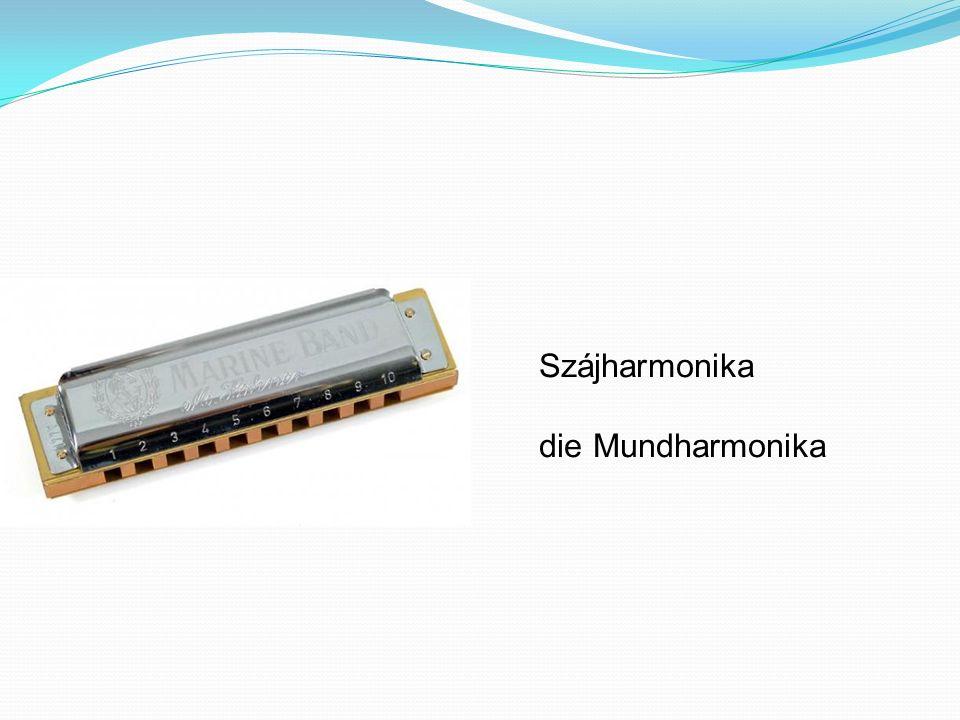 Szájharmonika die Mundharmonika