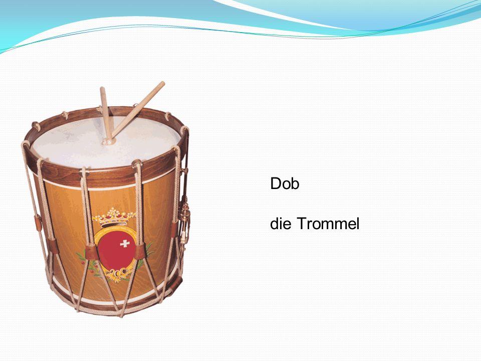 Dob die Trommel