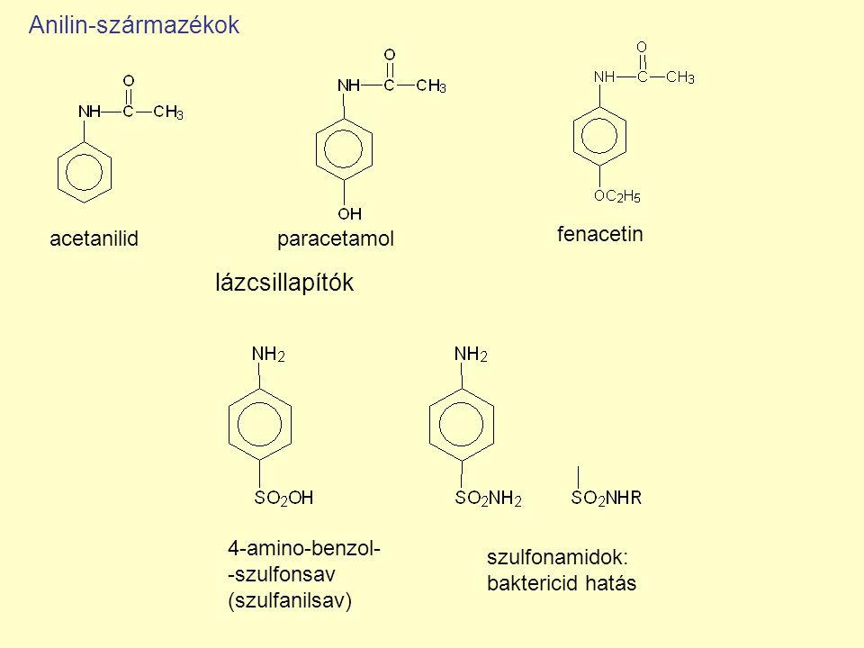 acetanilid fenacetin paracetamol lázcsillapítók Anilin-származékok 4-amino-benzol- -szulfonsav (szulfanilsav) szulfonamidok: baktericid hatás
