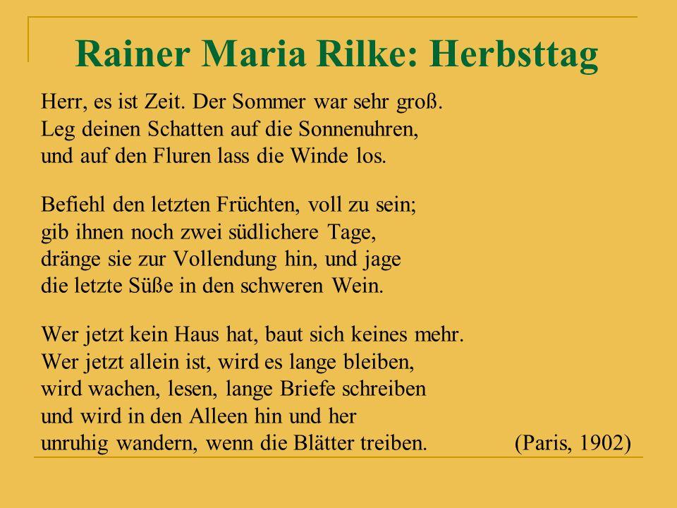 Rainer Maria Rilke: Herbsttag Herr, es ist Zeit. Der Sommer war sehr groß.