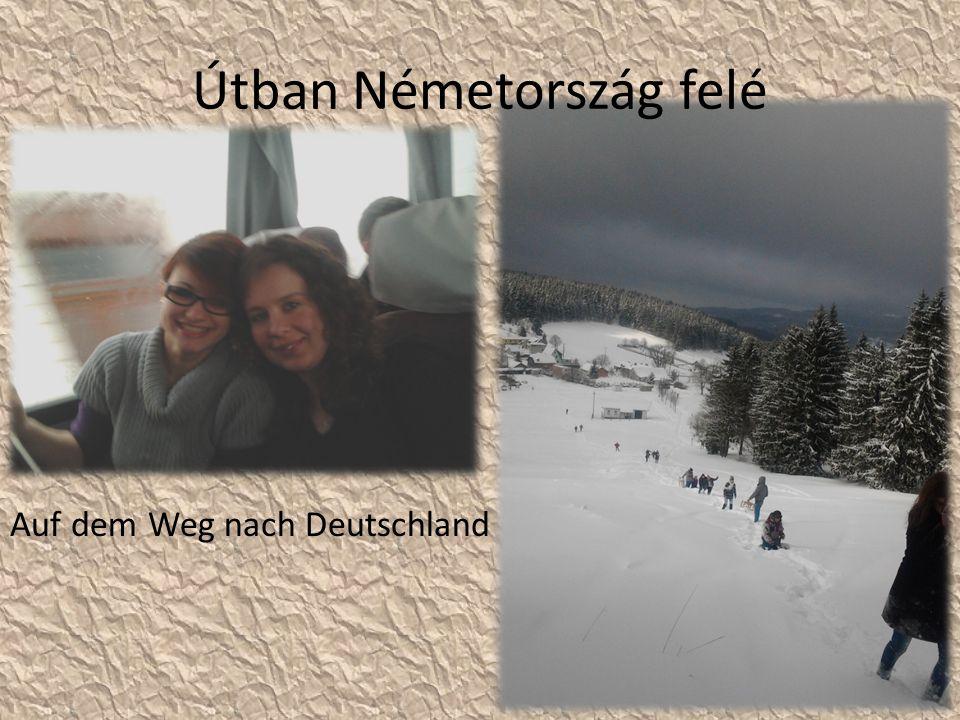 Útban Németország felé Auf dem Weg nach Deutschland
