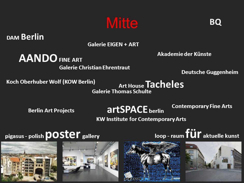 Mitte AANDO FINE ART Akademie der Künste Galerie Thomas Schulte Art House Tacheles artSPACE berlin Berlin Art Projects BQ Koch Oberhuber Wolf (KOW Ber