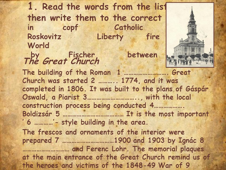 1. Read the words from the list then write them to the correct place. in copf Catholic Brother Roskovitz Liberty fire World by Fischer between in The