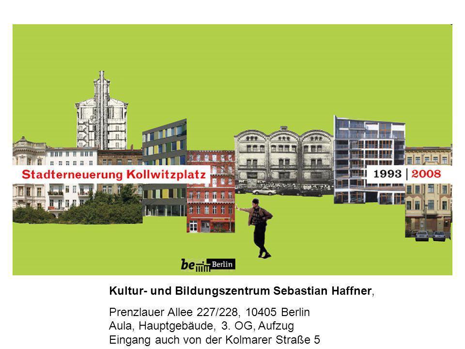 Kultur- und Bildungszentrum Sebastian Haffner, Prenzlauer Allee 227/228, 10405 Berlin Aula, Hauptgebäude, 3. OG, Aufzug Eingang auch von der Kolmarer