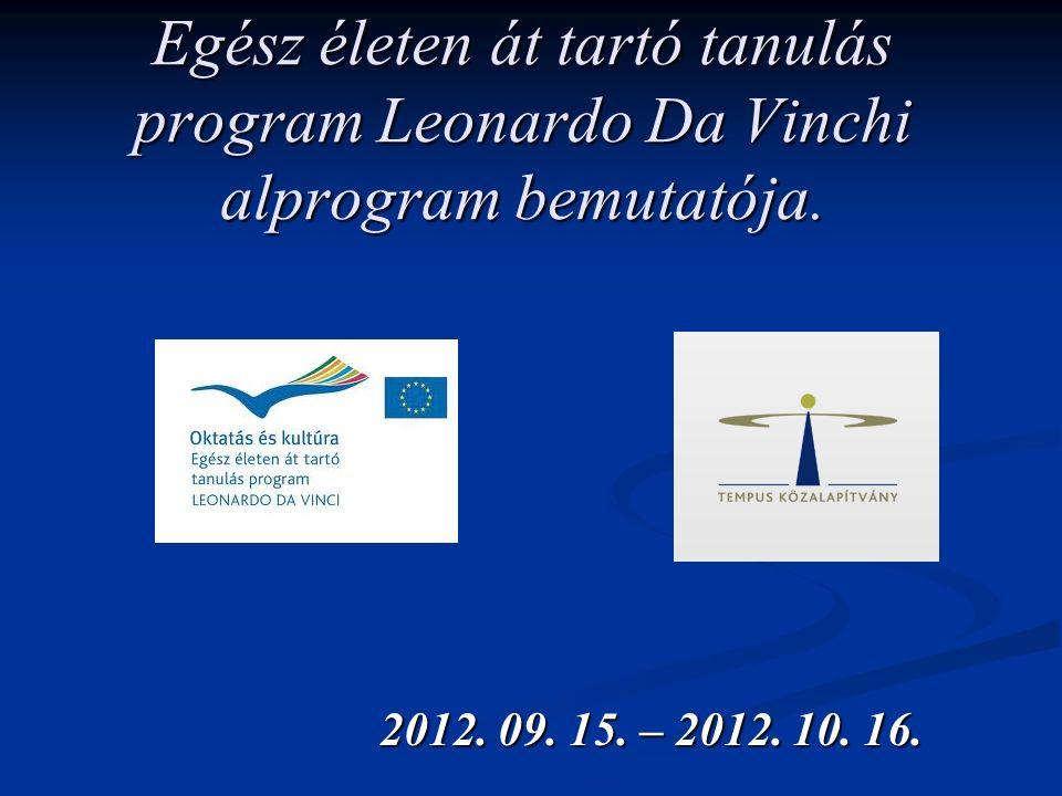 Egész életen át tartó tanulás program Leonardo Da Vinchi alprogram bemutatója. 2012. 09. 15. – 2012. 10. 16.