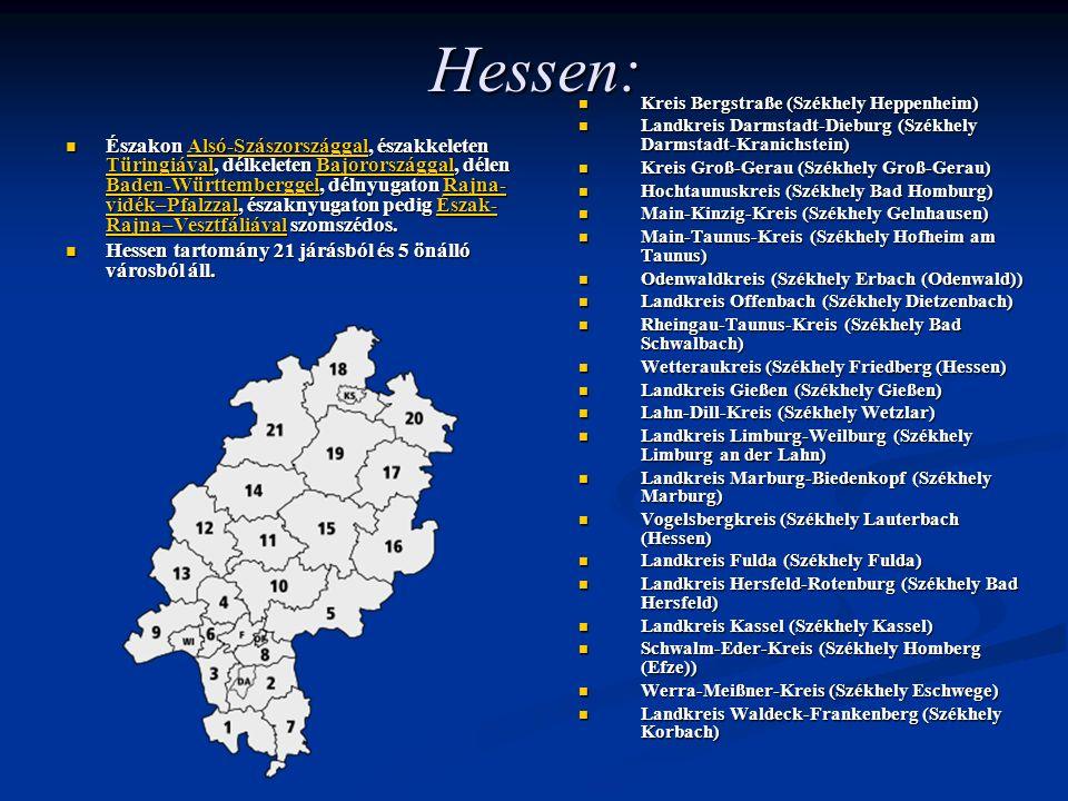 Hessen: Északon Alsó-Szászországgal, északkeleten Türingiával, délkeleten Bajorországgal, délen Baden-Württemberggel, délnyugaton Rajna- vidék–Pfalzza