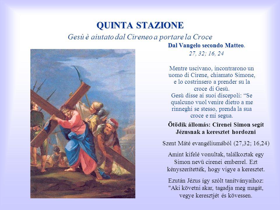 QUINTA STAZIONE QUINTA STAZIONE Gesù è aiutato dal Cireneo a portare la Croce Dal Vangelo secondo Matteo Dal Vangelo secondo Matteo. 27, 32; 16, 24 Me