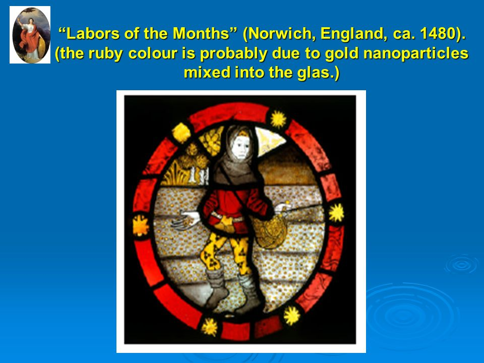 """""""Labors of the Months"""" (Norwich, England, ca. 1480). (the ruby colour is probably due to gold nanoparticles mixed into the glas.)"""