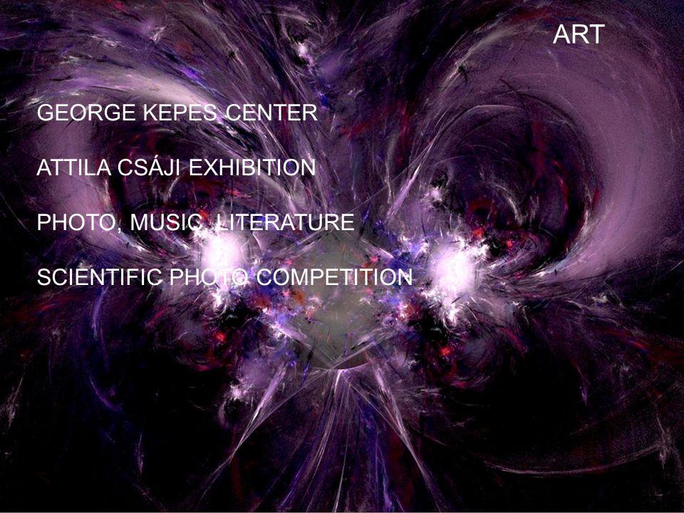 ART GEORGE KEPES CENTER ATTILA CSÁJI EXHIBITION PHOTO, MUSIC, LITERATURE SCIENTIFIC PHOTO COMPETITION