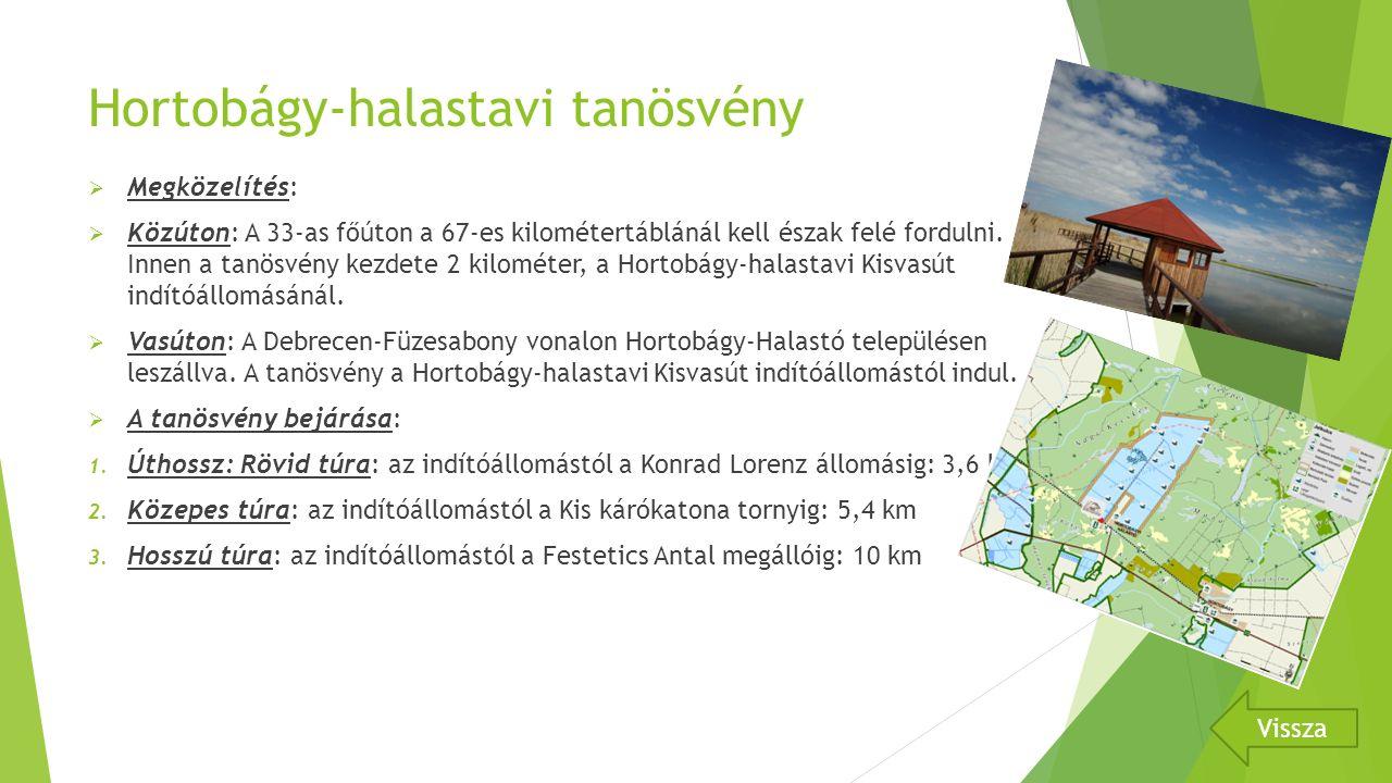 Hortobágy-halastavi tanösvény  Megközelítés:  Közúton: A 33-as főúton a 67-es kilométertáblánál kell észak felé fordulni.