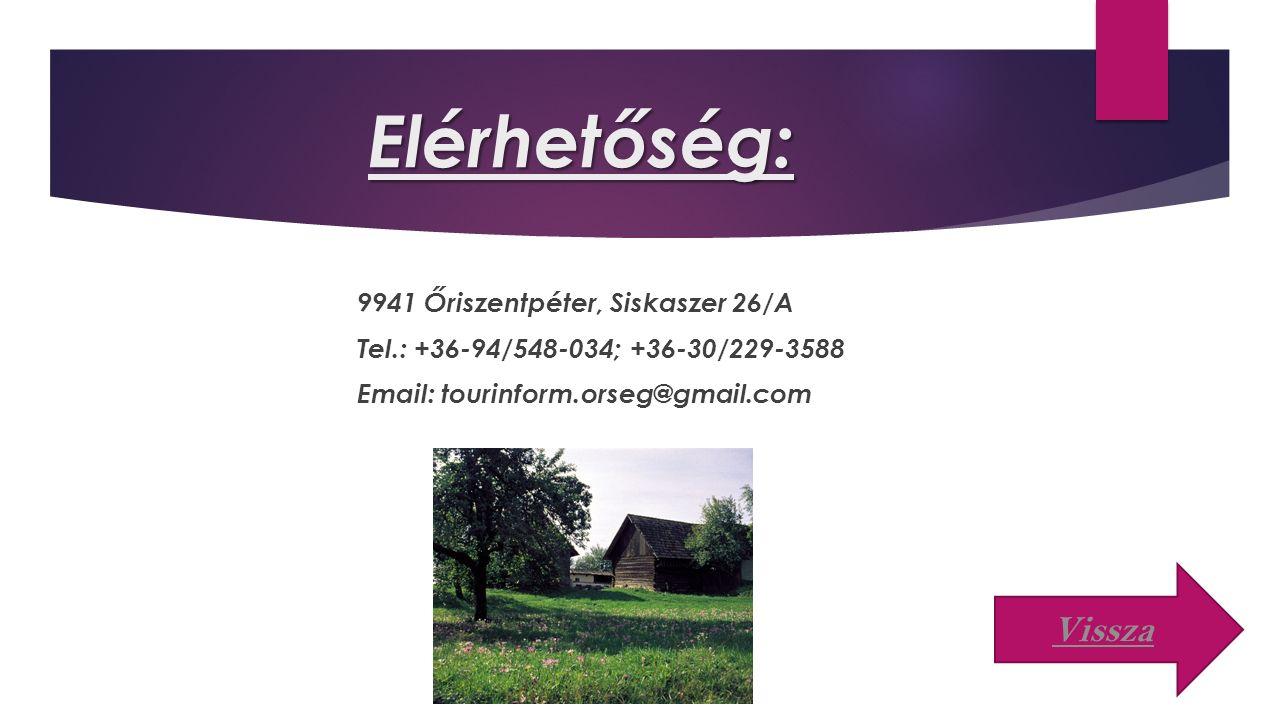 Elérhetőség: 9941 Őriszentpéter, Siskaszer 26/A Tel.: +36-94/548-034; +36-30/229-3588 Email: tourinform.orseg@gmail.com Vissza
