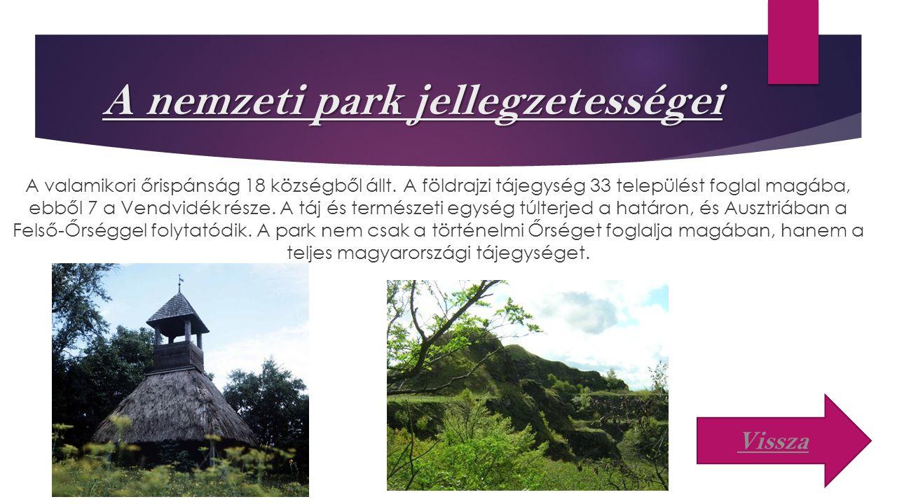 A nemzeti park jellegzetességei A valamikori őrispánság 18 községből állt.