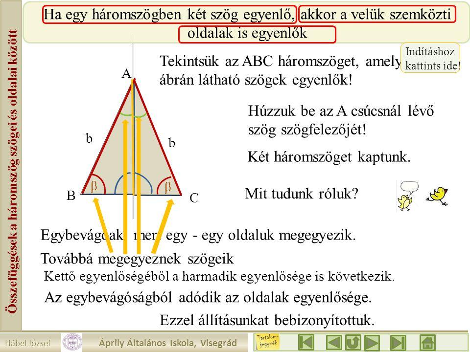 Hábel József Áprily Általános Iskola, Visegrád Összefüggések a háromszög szögei és oldalai között A Ha egy háromszögben két szög egyenlő, akkor a velü
