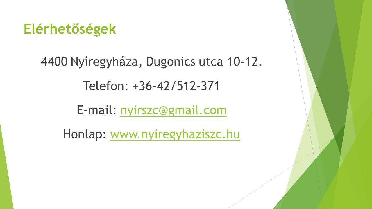 Elérhetőségek 4400 Nyíregyháza, Dugonics utca 10-12. Telefon: +36-42/512-371 E-mail: nyirszc@gmail.comnyirszc@gmail.com Honlap: www.nyiregyhaziszc.huw
